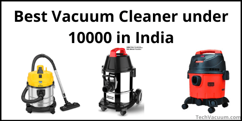 Best vacuum cleaner under 10000