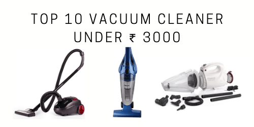 Top 10 Vacuum Under Rs. 3000