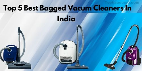 Top 5 Best Bagged Vacuum Cleaners in India 2020